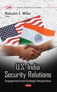 U.s.-india security relations - engagement and strategic perspectives