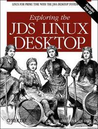 Exploring the JDS Linux Desktop [With CDROM]