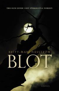 Blot - Tro och offer i det förkristna Norden