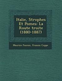 Italie, Strophes Et Po¿mes: La Route ¿troite (1880-1887)