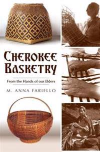 Cherokee Basketry: From the Hands of Our Elders