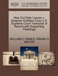 New Cut Rate Liquors V. Seagram Distillers Corp U.S. Supreme Court Transcript of Record with Supporting Pleadings