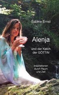 Alenja Und Der Kelch Der G Ttin