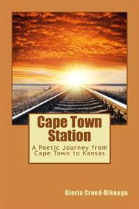 Cape Town Station: A Poetic Journey from Cape Town to Kansas
