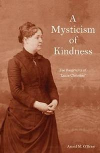 A Mysticism of Kindness