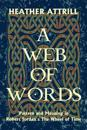 A Web of Words: Pattern and Meaning in Robert Jordan's the Wheel of Time