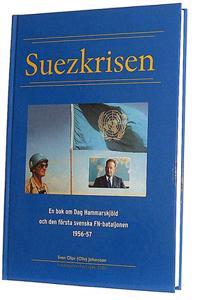 Suezkrisen - en bok om Dag Hammarskjöld och den första FN-bataljonen