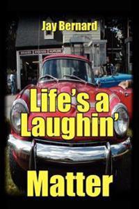 Life's a Laughin' Matter