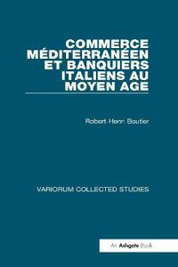 Commerce Mediterraneen Et Banquiers Italiens Au Moyen Age