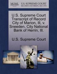 U.S. Supreme Court Transcript of Record City of Marion, Ill, V. Sneeden, City National Bank of Herrin, Ill.