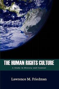 The Human Rights Culture: A Study in History and Context