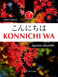 Konnichi wa 1