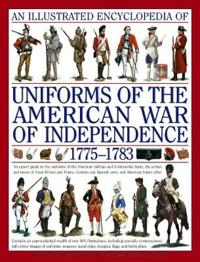 Illustrated Encyclopedia of Uniforms of the American War of Independence