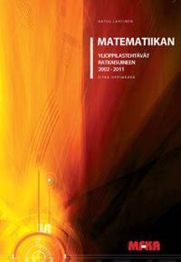 Matematiikan ylioppilastehtävät ratkaisuineen 2002-2011