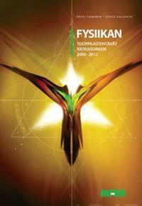 Fysiikan ylioppilastehtävät ratkaisuineen 2003-2012