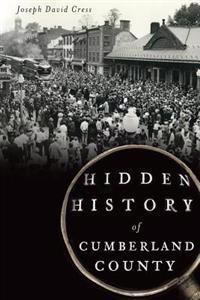 Hidden History of Cumberland County