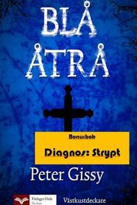 Blå åtrå - Diagnos: Strypt