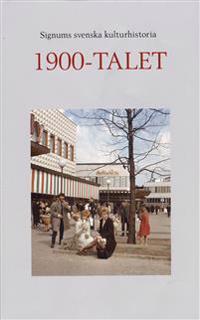 Signums svenska kulturhistoria. 1900-talet