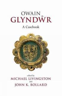 Owain Glyndwr: A Casebook