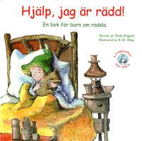 Hjälp, jag är rädd! : en bok om barn och rädsla