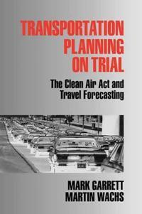 Transportation Planning on Trial
