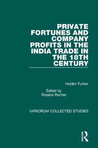 Private Fortunes and Company Profits in the India Trade in the 18th Century