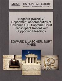 Negaard (Nolan) V. Department of Aeronautics of California U.S. Supreme Court Transcript of Record with Supporting Pleadings