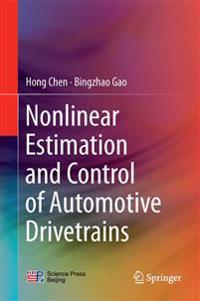 Nonlinear Estimation and Control of Automotive Drivetrains