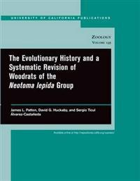 The Evolutionary History and a Systematic Revision of Woodrats of the Neotoma lepida Group
