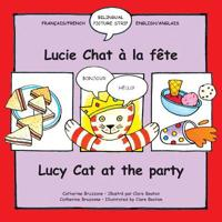 Lucy Cat at the Party/Lucie Chat a la Fete