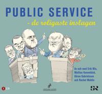Public Service : de roligaste inslagen