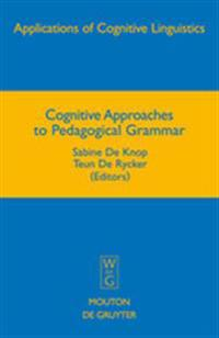 Cognitive Approaches to Pedagogical Grammar
