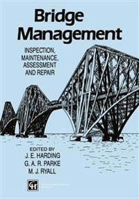 Bridge Management: Inspection, Maintenance, Assessment and Repair