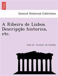 A Ribeira de Lisboa. Descripc A O Historica, Etc.