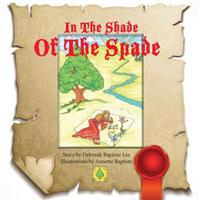 In the Shade of the Spade: This Tale in a Poetry Format Takes Us on a Journey. the Illustrations Are Bright and Whimsical. You Can Almost Hear Mu