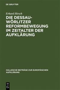 Die Dessau-wörlitzer Reformbewegung Im Zeitalter Der Aufklärung