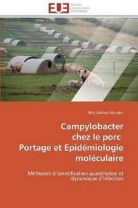 Campylobacter Chez Le Porc Portage Et Epid�miologie Mol�culaire