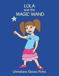Lola and the Magic Wand