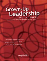 Grown-Up Leadership Workbook