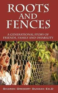 Roots and Fences