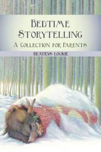 Bedtime Storytelling: A Collection for Parents
