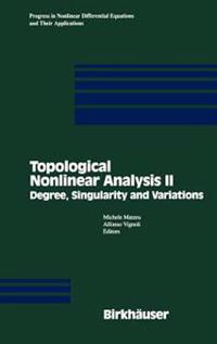 Topological Nonlinear Analysis II: Degree, Singularity and Variations