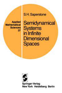 Semidynamical Systems in Infinite Dimensional Spaces