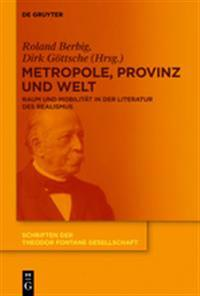 Metropole, Provinz und Welt