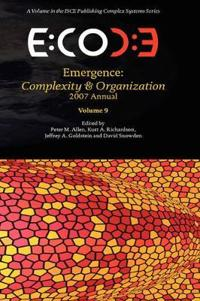 Emergence: Complexity & Organization 2007 Anuual