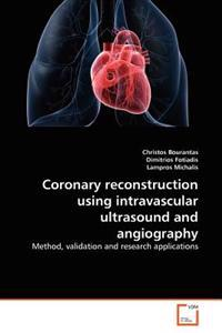 Coronary Reconstruction Using Intravascular Ultrasound and Angiography