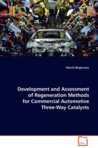 Development and Assessment of Regeneration Methods for Commercial Automotive Three-way Catalysts