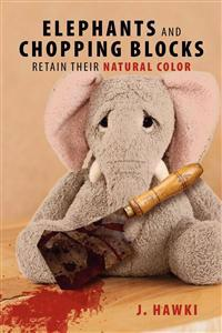 Elephants and Chopping Blocks Retain Their Natural Color
