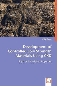 Development of Controlled Low Strength Materials Using Ckd