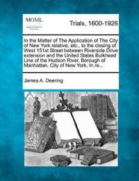 In the Matter of the Application of the City of New York Relative, Etc., to the Closing of West 151st Street Between Riverside Drive Extension and the United States Bulkhead Line of the Hudson River, Borough of Manhattan, City of New York, in Re...
